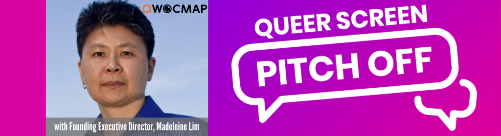 On an ombre bright purple and pink background, white text reads Queer Screen Pitch Off. On the left is a headshot of an Asian person with light brown skin, short black and gray hair, and brown eyes, wearing a bright blue collared shirt and one earring. On the photo, the QWOCMAP logo is in the top right corner and the caption, which is white text on a gray transparent background, reads With Founding Executive Director Madeleine Lim.
