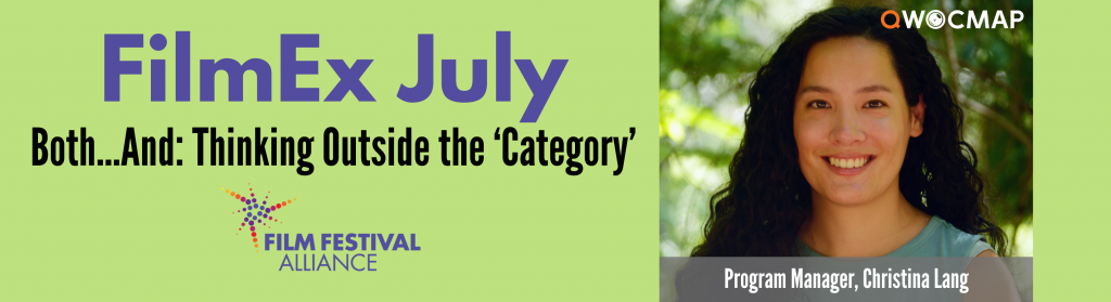 On a light green lavender background, purple text reads FilmEx July. Below, black text reads Both…And: Thinking Outside the 'Category'. Below is the Film Festival Alliance. On the right is a headshot of a biracial Asian woman with light brown skin, long curly black hair, and brown eyes, wearing a turquoise shirt. On the photo, the QWOCMAP logo is in the top right corner and the caption, which is white text on a gray transparent background, reads Program Manager, Christina Lang.