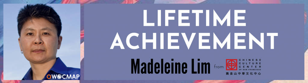 On a lavender background, white text reads Lifetime Achievement. Below, black text reads Madeleine Lim from the Chinese Culture Center. On the left is a headshot of an Asian person with light brown skin, short black and gray hair, and brown eyes, wearing a bright blue collared shirt and one earring, with the QWOCMAP logo in the bottom right corner.