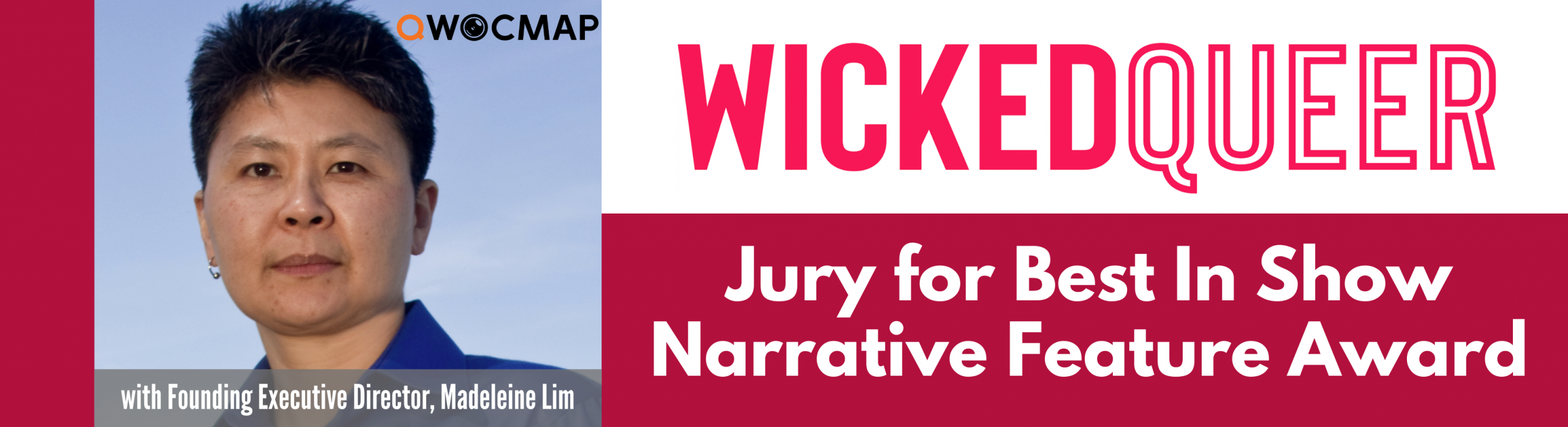 At the top, pink text reads Wicked Queer. Below on a magenta background, white text reads Jury for Best in Show Narrative Feature Award. On the left is a headshot of an Asian person with light brown skin, short black and gray hair, and brown eyes, wearing a bright blue collared shirt and one earring. On the photo, the QWOCMAP logo is in the top right corner and the caption, which is white text on a gray transparent background, reads With Founding Executive Director Madeleine Lim.
