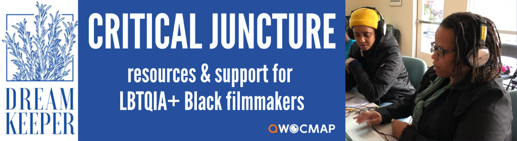 On a blue background, white text reads Critical Juncture, resources & support for LBTQIA+ Black filmmakers. To the right is an image of two Black QWOCMAP Filmmakers with dark brown skin and dark brown hair, sitting at a table and working on their laptops. To the left is the Dreamkeeper Initiative logo, bottom right is the QWOCMAP logo.