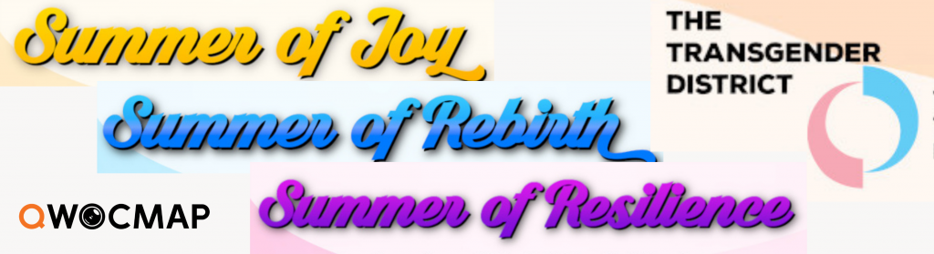 On a white background, yellow cursive text reads Summer of Joy. Below, blue cursive text reads Summer of Rebirth. Below, magenta cursive text reads Summer of Resilience. Top right is the Transgender District logo, bottom left is the QWOCMAP logo.